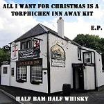 All I Want For Christmas Is A Torphichen Inn Away Kit