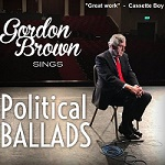 The Political Ballads Of Gordon Brown